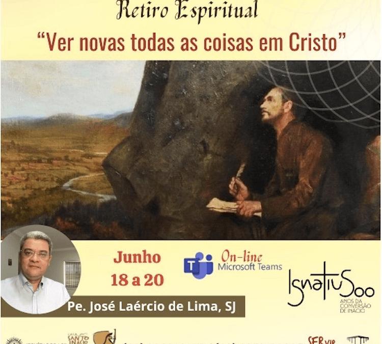 Retiro Espiritual 'Ver novas todas as coisas em Cristo'