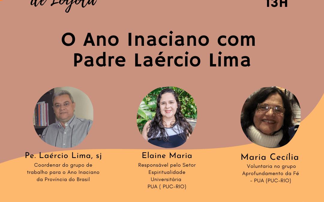 Tríduo de Santo Inácio de Loyola – 'O Ano Inaciano com Padre Laércio Lima'
