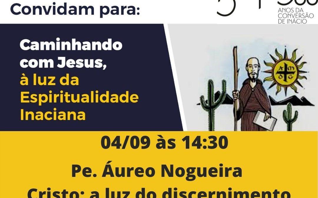 Caminhando com Jesus, à luz da Espiritualidade Inaciana